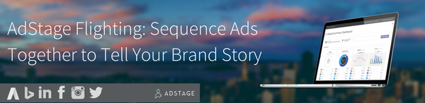 Flighting Feature: Sequence Ads Together to Tell Your Brand Story