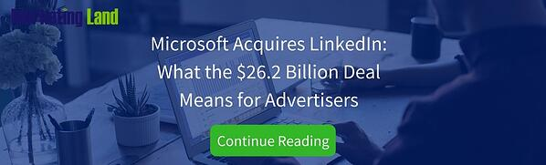 Microsoft Acquires LinkedIn- What the $26.2 Billion Deal Means for Advertisers Read More CTA via blog.adstage.io