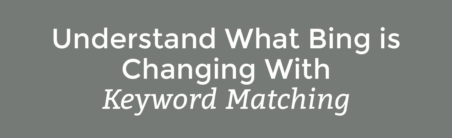 Understand what bing is changing with keyword targeting