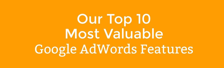 Top 10 Google AdWords Features