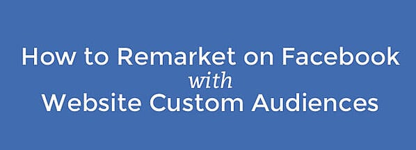 how to retarget on facebook with website custom audiences