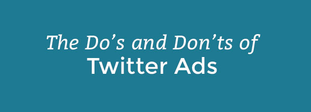 the dos and donts of twitter ads