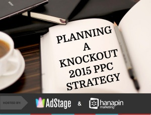 Planning A Knockout 2015 PPC Strategy [Webinar]